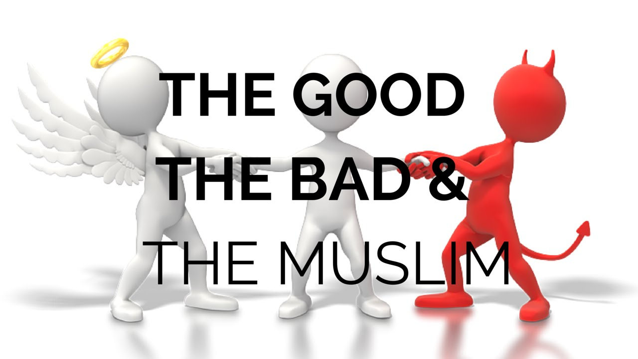 good muslim bad muslim Mamdani argues that value judged categories of good and bad muslims presumes all to be bad unless proven to be good, and describing terrorism in cultural terms obscures islamic.